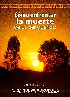Cómo enfrentar la muerte de un ser querido (Spanish Edition)