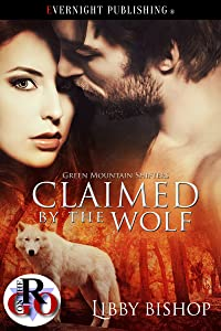 Claimed by the Wolf (Green Mountain Shifters Book 3)