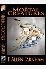 Of Mortal Creatures (Angry Ghosts Book 4) Kindle Edition