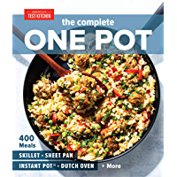 The Complete One Pot: 400 Meals for Your Skillet, Sheet Pan, Instant Pot®, Dutch Oven, and More