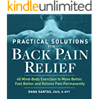 Practical Solutions for Back Pain Relief: 40 Mind-Body Exercises to Move Better, Feel Better, and Relieve Pain Permanently