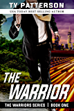 The Warrior (Warriors Series of Crime Action Thrillers Book 1)
