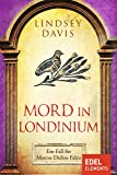 Mord in Londinium: Ein Fall für Marcus Didius Falco (German Edition)
