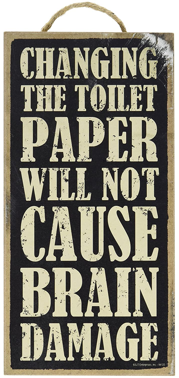 "(Sjt94120) Changing The Toilet Paper Will Not Cause Brain Damage 5"" X 10"" Wood Sign Plaque by Sjt."