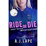 Ride or Die: A Crime Fiction Thriller (Darcy Walker Investigations Book 3)