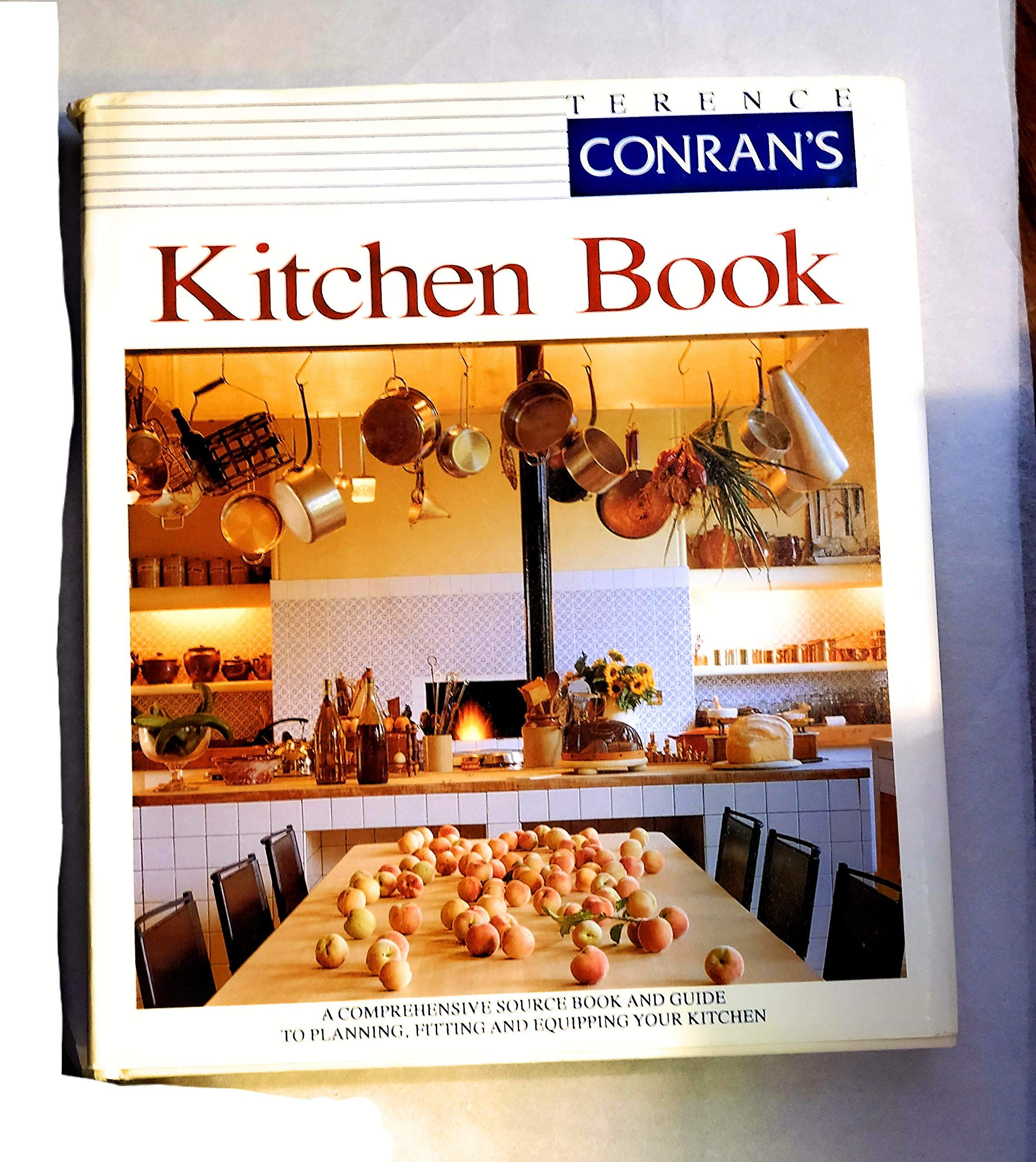 Terence Conran S Kitchen Book A Comprehensive Source Book And Guide To Planning Your Kitchen Amazon De Wilhide E Smith Morant D Conran Terence Fremdsprachige Bucher