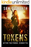 Tokens (After The Purge: Vendetta, Book 2)