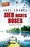 Sieh nichts Böses: Kriminalroman (Ein Kommissar-Dühnfort-Krimi 8)