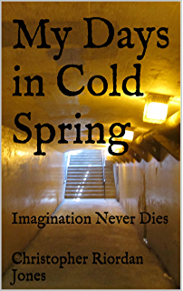 My Days in Cold Spring: Imagination Never Dies (Extinction Book 13)