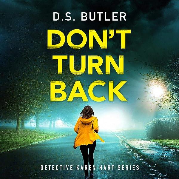 Amazon Com Don T Turn Back Detective Karen Hart Book 3 Audible Audio Edition D S Butler Henrietta Meire Brilliance Audio Audible Audiobooks