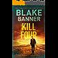 Kill: Four - An Omega Thriller (Omega Series Book 13)