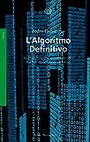 L'Algoritmo Definitivo: La macchina che impara da sola e il futuro del nostro mondo