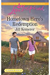 Hometown Hero's Redemption (Love Inspired) Mass Market Paperback