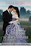Charlotte; the Duke's Daughter: A Denim and Lace Victorian Western Romance