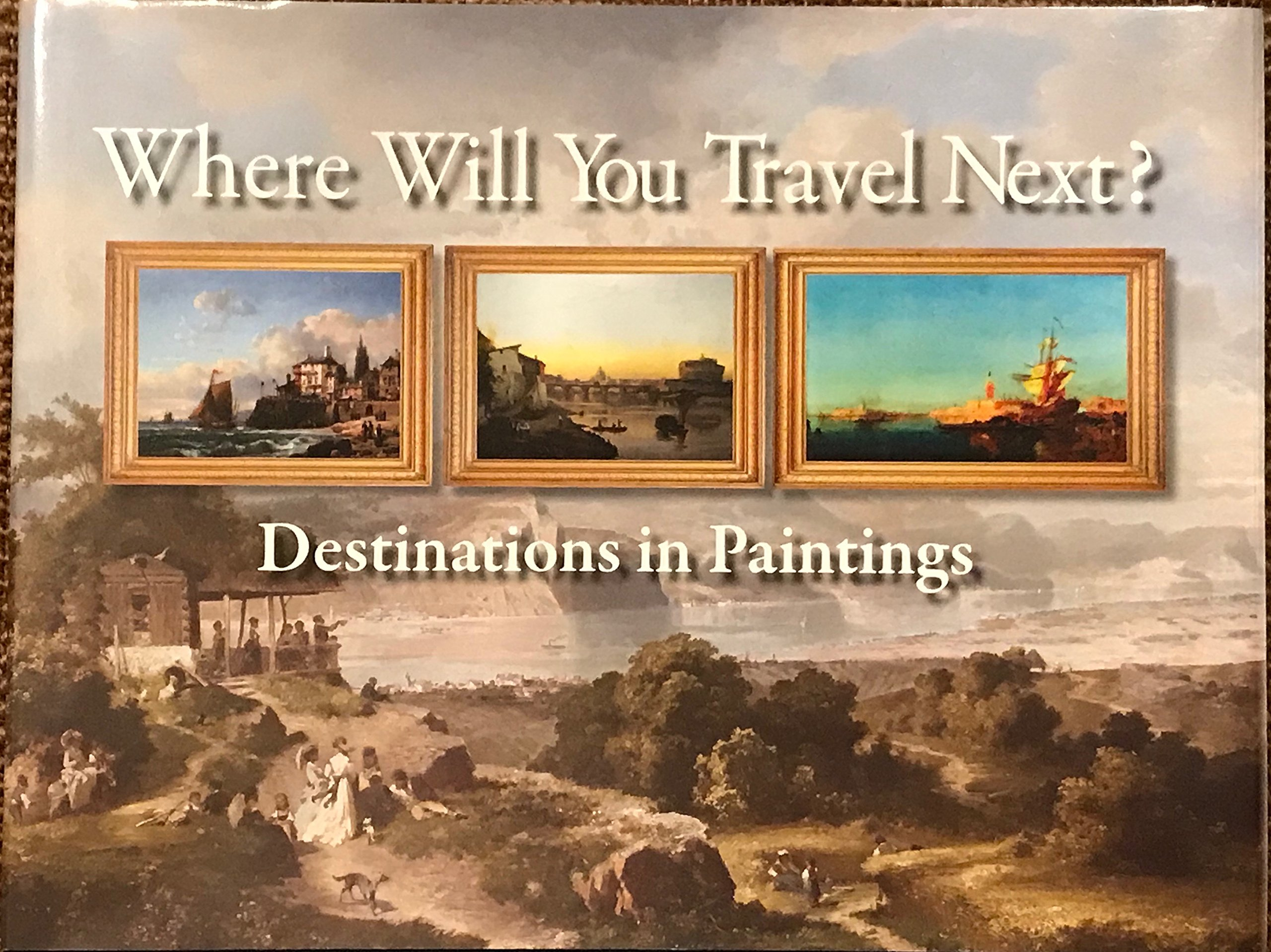 Where Will You Travel Next? Destinations in Paintings: Dr. James ...