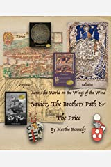 Across the World on the Wings of the Wind: Savior, The Brothers Path and The Price Kindle Edition