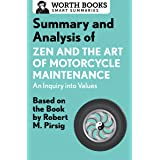 Summary and Analysis of Zen and the Art of Motorcycle Maintenance: An Inquiry into Values: Based on the Book by Robert M. Pir
