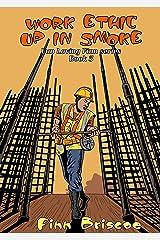 Work Ethic Up In Smoke (Fun Loving Finn Book 3) Kindle Edition