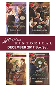 Love Inspired Historical December 2017 Box Set: His Frontier Christmas Family\Once Upon a Texas Christmas\The Gift of Twins\Would-Be Mistletoe Wife