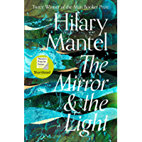 The Mirror and the Light: Shortlisted for The Women's Prize for Fiction 2020 (The Wolf Hall Trilogy, Book 3) (English Edition)
