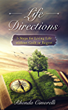 Life Directions: 5 Steps For Living Life Without Guilt Or Regret