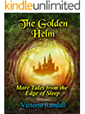 The Golden Helm: More Tales from the Edge of Sleep