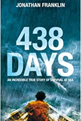 438 Days: An Extraordinary True Story of Survival at Sea Paperback