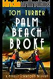 Palm Beach Broke (Charlie Crawford Palm Beach Mysteries Book 7)