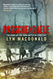 They Called it Passchendaele: The Story of the Battle of Ypres and of the Men Who Fought in it