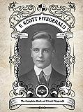 Oakshot Complete Works of F. Scott Fitzgerald. (Classics Book 8) (English Edition)