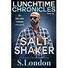 Lunchtime Chronicles: Salt Shaker