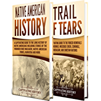 Native Americans: A Captivating Guide to Native American History and the Trail of Tears, Including Tribes Such as the Cherokee, Muscogee Creek, Seminole, ... and Choctaw Nations (English Edition)