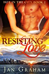 Resisting Love (Hot in the City Book 2) Kindle Edition
