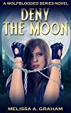 Deny the Moon (Wolfblooded Book 1)