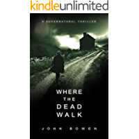 Where the Dead Walk: A Supernatural Thriller book cover