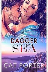 Dagger in the Sea: A Bodyguard Billionaire Romance Adventure Standalone Kindle Edition