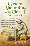 Grace Abounding to the Chief of Sinners (Updated, Illustrated): A Brief Account of God's Exceeding Mercy through Christ to His Poor Servant, John Bunyan (Bunyan Updated Classics Book 5)