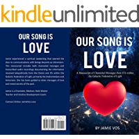 Our Song is Love: A Manuscript of Channeled Messages from ETs within the Galactic Federation of Light