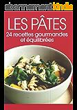 Les pâtes: 24 recettes équilibrés