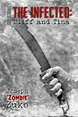 The Infected: Side Stories Cliff and Tina: Cliff and Tina Kindle Edition