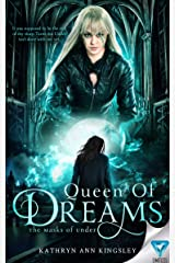 Queen Of Dreams (The Masks Of Under Book 3) Kindle Edition