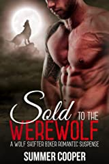 Sold To The Werewolf Kindle Edition