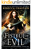 A Fistful of Evil: An Urban Fantasy Novel (Madison Fox Adventure Book 1)