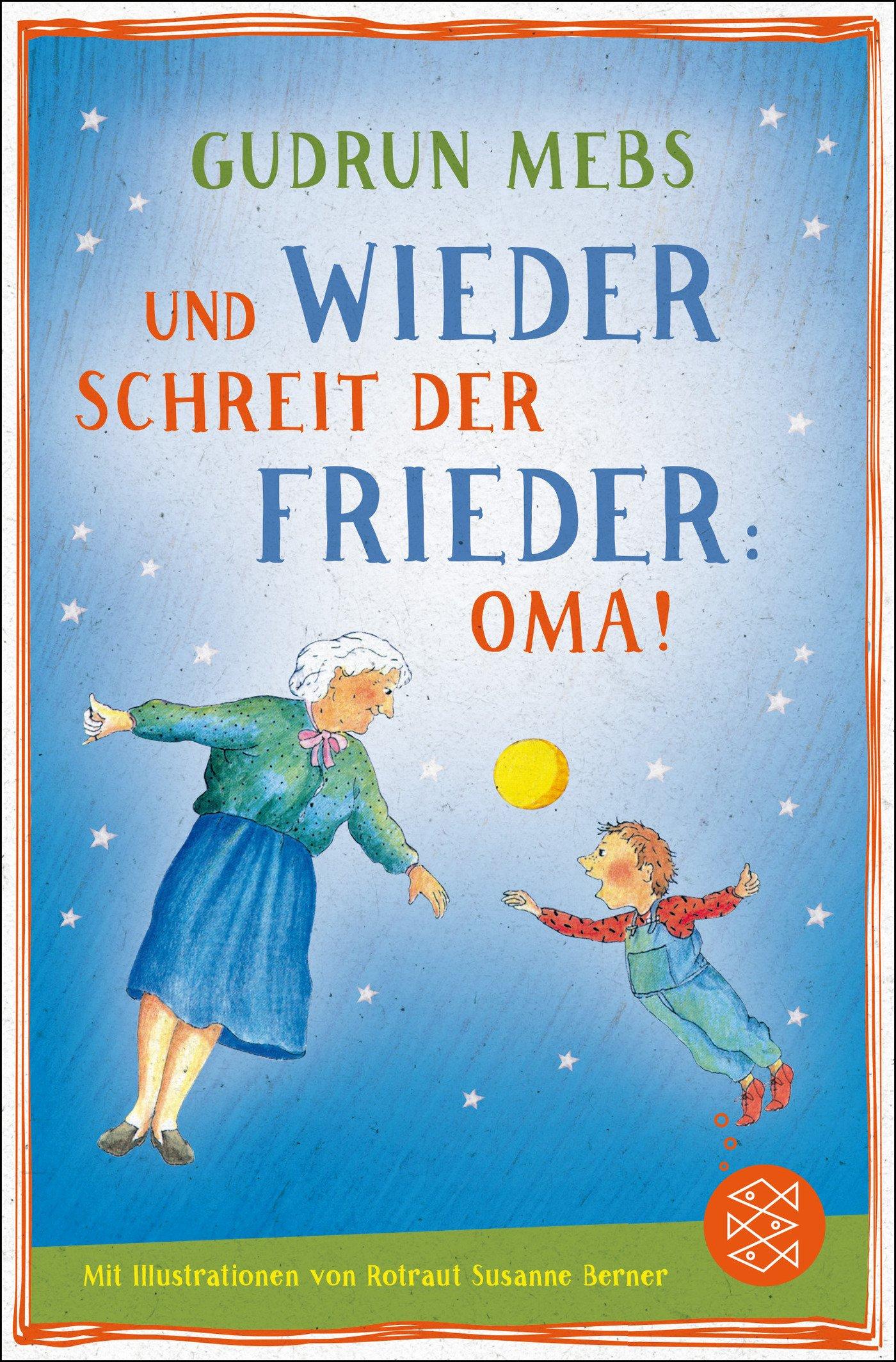 Und wieder schreit der Frieder Oma (Oma und Frieder)