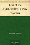 Tess of the d'Urbervilles, a Pure Woman (English Edition)