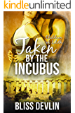 Taken by the Incubus (The Children of Lilith Book 2)