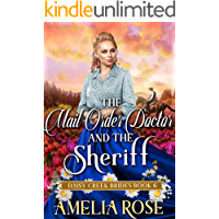The Mail-Order Doctor and the Sheriff: Inspirational Western Mail Order Bride Romance (Daisy Creek Brides Book 6)