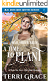 Mail Order Bride: A Time To Plant: Mail Order Bride Western Romance (A Time For Love Book 1)