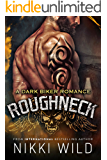 ROUGHNECK: A DARK MOTORCYCLE CLUB ROMANCE