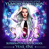 SSS: Year One: Supernatural Spy Academy, Book 1